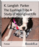 The Euahlayi Tribe A Study of Aboriginal Life in Australia
