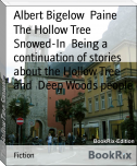 The Hollow Tree Snowed-In  Being a continuation of stories about the Hollow Tree and  Deep Woods people