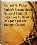Parker's Second Reader National Series of Selections for Reading, Designed For The Younger Classes