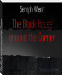 The Black House around the Corner