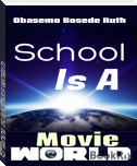 SCHOOL IS A MOVIE WORLD