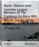 Memoirs Of The Comtesse Du Barry With Minute Details Of Her Entire Career As Favorite Of Louis Xv