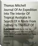 Journal Of An Expedition Into The Interior Of Tropical Australia In Search Of A Route From Sydney To The Gulf Of Carpent
