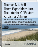 Three Expeditions Into The Interior Of Eastern Australia Volume II