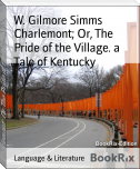 Charlemont; Or, The Pride of the Village. a Tale of Kentucky
