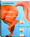 so was gedräppeltes                            Drabble