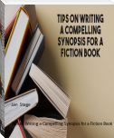 Tips on Writing a Compelling Synopsis for a Fiction Book