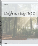 Straight as a twig-Part 2