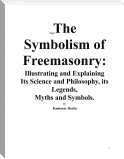 The Symbolism of Freemasonry