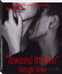 """Unwanted Attention"""
