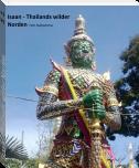 Isaan - Thailands wilder Norden