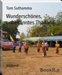 Wunderschönes, unbekanntes Thailand