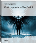 What Happen's In The Dark ?