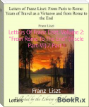 "Letters Of Franz Liszt, Volume 2: ""From Rome To The End"" (Fiscle Part-Vi) / Part 1"