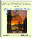 "Letters Of Franz Liszt, Volume 2: ""From Rome To The End"" (Fiscle Part-Vi) /Part 2"