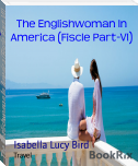 The Englishwoman In America (Fiscle Part-VI)