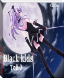 Black kids - Teil 3