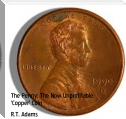 "The Penny: The Now Unprofitable ""Copper"" Coin"