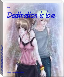Destination is love