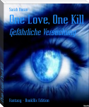 One Love, One Kill