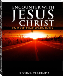 Encounter With Jesus Christ: End of Time Warnings  (Completed)