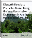 Pharaoh's Broker Being the Very Remarkable Experiences in Another World of Isidor Werner