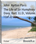 The Life of Sir Humphrey Davy, Bart. LL.D., Volume 1 (of 2)