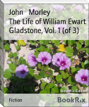 The Life of William Ewart Gladstone, Vol. 1 (of 3)