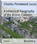 A Historical Geography of the British Colonies