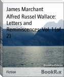 Alfred Russel Wallace: Letters and Reminiscences, Vol. 1 (of 2)