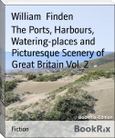 The Ports, Harbours, Watering-places and Picturesque Scenery of Great Britain Vol. 2