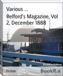Belford's Magazine, Vol 2, December 1888