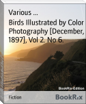 Birds Illustrated by Color Photography [December, 1897], Vol 2. No 6.