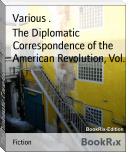 The Diplomatic Correspondence of the American Revolution, Vol. I