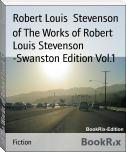 of The Works of Robert Louis Stevenson -Swanston Edition Vol.1