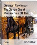 The Seven Great Monarchies Of The Ancient Eastern World, Vol 6. (of 7)