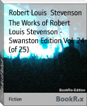 The Works of Robert Louis Stevenson - Swanston Edition Vol. 24 (of 25)