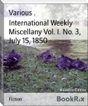 International Weekly Miscellany Vol. I. No. 3, July 15, 1850
