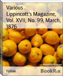 Lippincott's Magazine, Vol. XVII, No. 99, March, 1876