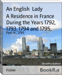 A Residence in France During the Years 1792, 1793, 1794 and 1795,