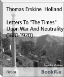"Letters To ""The Times"" Upon War And Neutrality (1881-1920)"