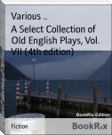 A Select Collection of Old English Plays, Vol. VII (4th edition)