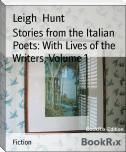 Stories from the Italian Poets: With Lives of the Writers, Volume 1