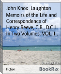 Memoirs of the Life and Correspondence of Henry Reeve, C.B., D.C.L. In Two Volumes. VOL. II.