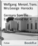 Germany from the Earliest Period Vol. 4