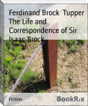 The Life and Correspondence of Sir Isaac Brock