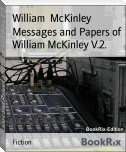 Messages and Papers of William McKinley V.2.