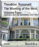 The Winning of the West, Volume Four