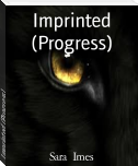 Imprinted (Progress)