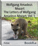 The Letters of Wolfgang Amadeus Mozart, Vol. 1